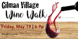 Gilman Village Wine Walk -  Friday, May 19th @ Gilman Village - Bloom Juice | Issaquah | Washington | United States